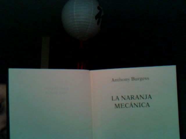 la naranja mecanica anthony burgess - inspiracion volatil blog